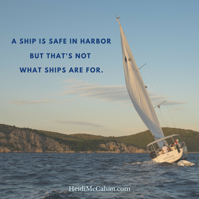 A ship is safe in harbor